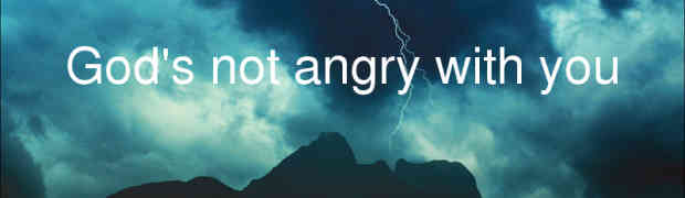 God's not angry
