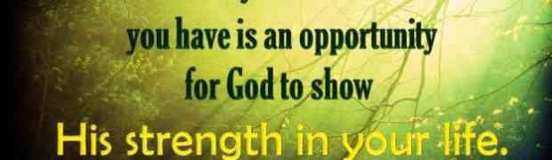 Feeling weak? Watch what God does!