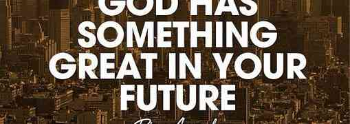 God has something great for you