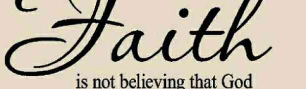 Faith is NOT believing God can...